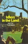 Idlers in the Land - Keith Thomas