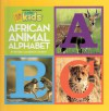 African Animal Alphabet - Beverly Joubert