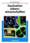 Faszination Lebenswissenschaften - Erwin Beck