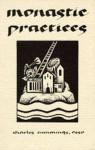 Monastic Practices (Cistercian Studies Series) - Charles Cummings