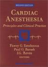 Cardiac Anesthesia: Principles and Clinical Practice - Fawzy G. Estafanous, Estafanous, Paul G. Barash