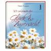 Ich wünsche dir Glück & Zuversicht - Hans Kruppa