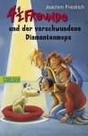 4 1/2 Freunde und der verschwundene Diamantenmops - Joachim Friedrich, Regina Kehn