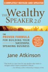 The Wealthy Speaker 2.0: The Proven Formula for Building Your Successful Speaking Business - Jane Atkinson, Catherine Leek