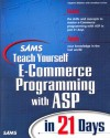 Sams Teach Yourself E-Commerce Programming with ASP in 21 Days [With CD-ROM] - Stephen Walther, Jonathan Levine, Steve Banick
