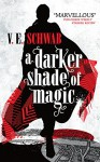 A Darker Shade of Magic - V E Schwab