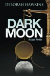 Dark Moon: A Legal Thriller - Deborah Hawkins