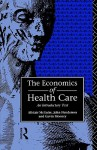 The Economics of Health Care: An Introductory Text - Alastair McGuire