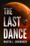 The Last Dance - Martin L. Shoemaker