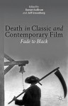 Death in Classic and Contemporary Film: Fade to Black - D. Sullivan, J. Greenberg