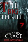 MYSTERY: THE BIG THRILL - THE FINALE: (Serial Killer Mystery, Suspaense, Thriller, Suspense Crime Thriller, Murder) (ADDITIONAL BOOK INCLUDED ) (True Crime Suspense Thriller Mystery, Crime, Love) - AMANDA GRACE
