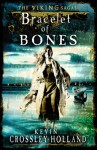 Bracelet of Bones - Kevin Crossley-Holland