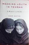 By Azar Nafisi Reading Lolita in Tehran: A Memoir in Books (1st) - Azar Nafisi