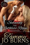 Seducing the Ruthless Rogue (The Rogue Agents Trilogy Book 2) - Tammy Jo Burns