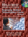 Hillcrest Medical Center: Beginning Medical Transcription Course - Mary Ann Novak, Patricia Ireland