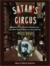 Satan's Circus: Murder, Vice, Police Corruption, and New York's Trial of the Century (Audio) - Mike Dash, David Ackroyd
