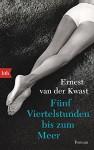 Fünf Viertelstunden bis zum Meer - Ernest van der Kwast, Andreas Ecke