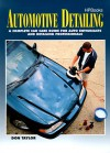 Automotive Detailing: A Complete Car Guide for Auto Enthusiasts and Detailing Professionals - Don Taylor