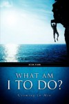 What Am I to Do? - Robert Hanson
