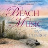 Beach Music - Pat Conroy, Jonathan Marosz, Random House Audio