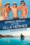 Spring Break at the Villa Hermes - Xavier Mayne