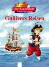 Gullivers Reisen. Der Bücherbär: Klassiker für Erstleser - Jonathan Swift, Wolfgang Slawski