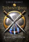 The Infinity Mantle (Lore of Arcana I) - Elaina J. Davidson