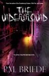 The Underground - P.M. Briede