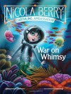 War on Whimsy (Nicola Berry) - Liane Moriarty, Shannon Bonatakis