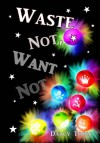 Waste Not, Want Not - Darcy Town