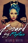 Bound by Rapture - Megan D. Martin