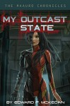 My Outcast State (The Maauro Chronicles Book 1) - Edward McKeown