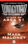 Attack on Area 51 (Wingman, 17) - Mack Maloney
