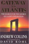 Gateway To Atlantis: The Search For The Source Of A Lost Civilisation - Andrew Collins