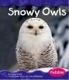 Snowy Owls - Helen Frost, Gail Saunders-Smith