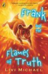 Frank And The Flames Of Truth - Livi Michael