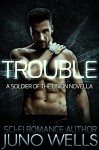 Trouble: A Soldier of the Union Novella (Sci-fi Alien Romance) - Juno Wells