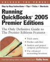 Running QuickBooks 2005 Premier Editions: The Only Definitive Guide to The Premier Editions Features - Kathy Ivens
