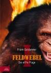 Feldwebel: Die elfte Plage - Frank Goldammer