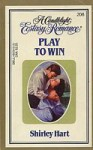 Play to Win (Candlelight Ecstasy Romance, #208) - Shirley Hart