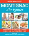 Montignac dla kobiet: jak schudnąć i utrzymać wagę z pomocą indeksu glikemicznego - Michel Montignac