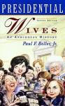 Presidential Wives - Paul F. Boller Jr.