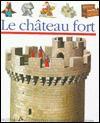 Le château fort (Poche) - Claude Delafosse, Claude Millet, Denise Millet