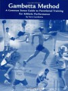 The Gambetta Method (2nd edition): Common Sense Training for Athletic Performance - Vern Gambetta