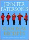Jennifer Patterson's Seasonal Receipts: Over 100 Splendid Recipes for All Seasons - Jennifer Patterson
