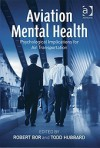 Aviation Mental Health: Psychological Implications for Air Transportation - Robert Bor