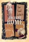 Your Travel Guide to Ancient Rome - Rita J. Markel