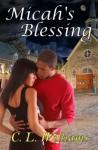 Micah's Blessing - C. L. Williams, Tara Chevrestt, Marissa Dobson