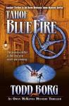 Tahoe Blue Fire (An Owen McKenna Mystery Thriller Book 13) - Todd Borg