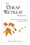 The Cheap Retreat Workbook - Catharine Bramkamp